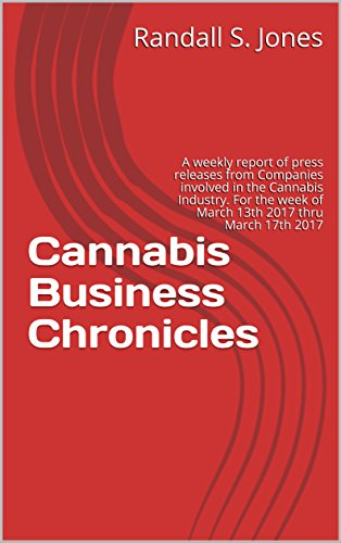 41eoo4X1z9L - Cannabis Business Chronicles: A weekly report of press releases from  Companies involved in the Cannabis Industry. For the week of  March 13th 2017 thru March 17th 2017