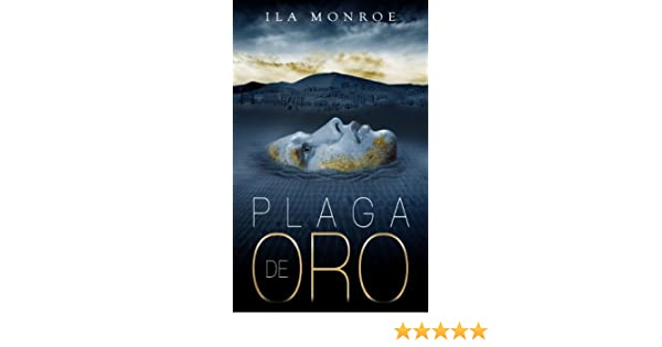 Amazon.com: Plaga de Oro (Spanish Edition) eBook: Ila Monroe: Kindle Store