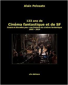 123 Ans De Cinema Fantastique Et De Sf Essais Et Donnees