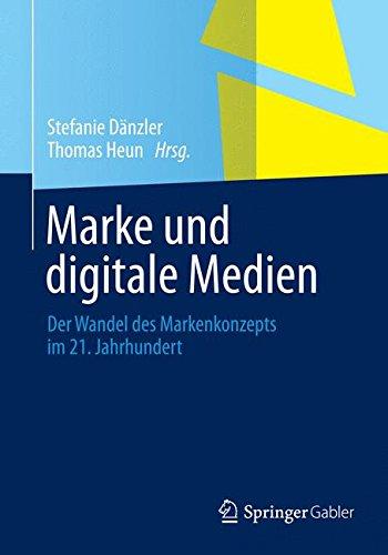 Marke und digitale Medien: Der Wandel des Markenkonzepts im 21. Jahrhundert Taschenbuch – 27. Oktober 2014 Stefanie Dänzler Thomas Heun Springer Gabler 3658032979