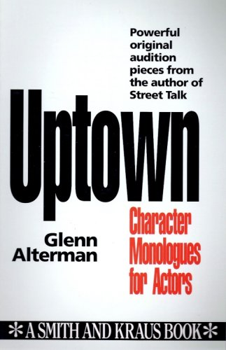 Uptown/Character Monologues for Actors (Monologue Audition Series) (Uptown Series)