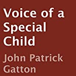 Voice of a Special Child | John Patrick Gatton