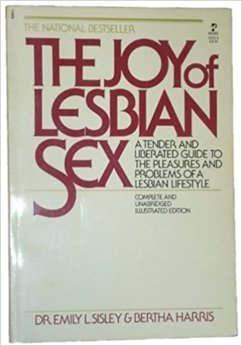 The Joy of Lesbian Sex: A Tender and Liberated Guide to the