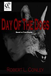 Day of the Dogs: Volume 1 (Adventures of Grace and Bob)
