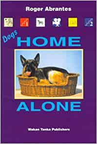Roger Abrantes Dogs Home Alone Book