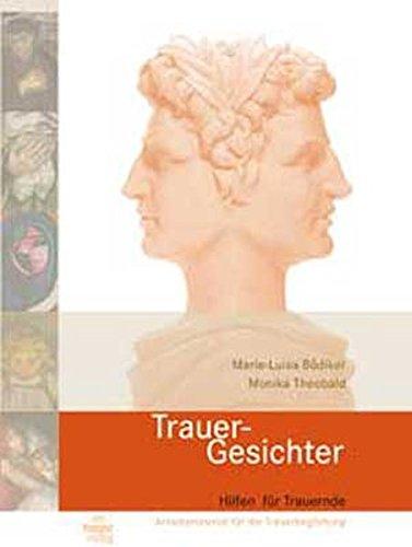 Trauer-Gesichter: Hilfen für Trauernde - Arbeitsmaterialien für die Trauerbegleitung (Schriftenreihe Praxisforschung Trauer)