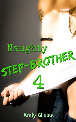 - Naughty Step-brother 4 (Naughty Step Series)