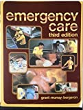 Emergency Care, Harvey D. Grant and Robert H. Murray, 089303116X