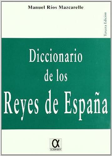 Dicc. De Los Reyes De España: Amazon.es: Rios Mazcarelle, Manuel ...