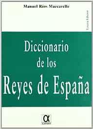 Dicc. De Los Reyes De España: Amazon.es: Rios Mazcarelle, Manuel: Libros