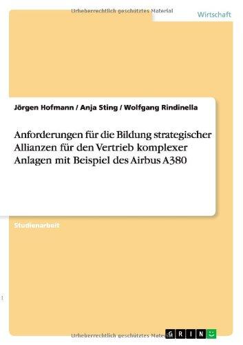 Download Anforderungen für die Bildung strategischer Allianzen für den Vertrieb komplexer Anlagen mit Beispiel des Airbus A380 (German Edition) pdf