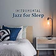 Instrumental Jazz for Sleep: Calming Lullabies, Peaceful Jazz, Instrumental Jazz Music Ambient