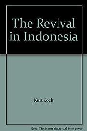 The Revival in Indonesia por Kurt Koch