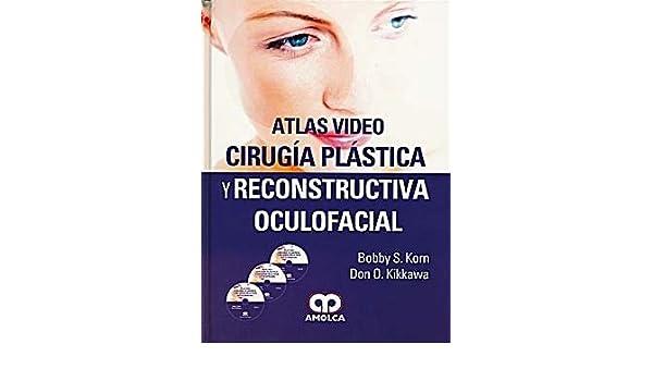 ATLAS VIDEO CIRUGIA PLASTICA Y RECONSTRUCTIVA OCULOFACIAL. PRECIO EN DOLARES: BOBBY S. KORN; DON O. KIKKAWA: Amazon.com: Books