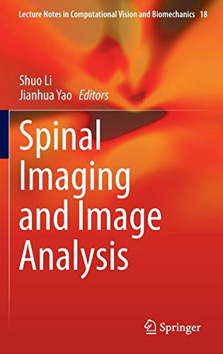Spinal Imaging and Image Analysis (Lecture Notes in Computational Vision and Biomechanics)