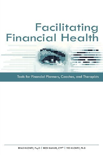Facilitating Financial Health: Tools for Financial Planners, Coaches, and Therapists (Books24x7. Financepro) by Klontz, Brad, Kahler, Rick, Klontz, Ted (2008) Paperback