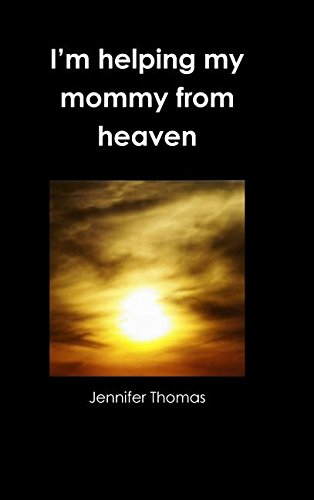 I'm helping my mommy from heaven