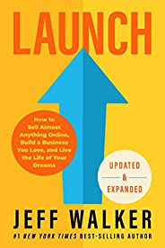 Launch (Updated & Expanded Edition): How to Sell Almost Anything Online, Build a Business You Love, and Li