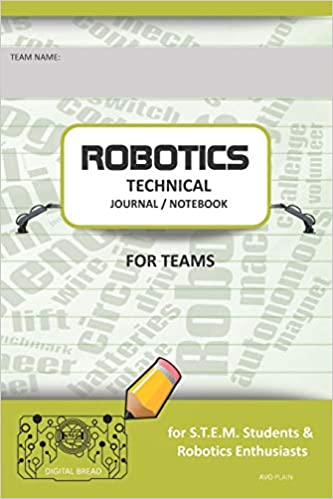 Epub Gratis Robotics Technical Journal Notebook For Teams - For Stem Students & Robotics Enthusiasts: Build Ideas, Code Plans, Parts List, Troubleshooting Notes, Competition Results, Avo Plain