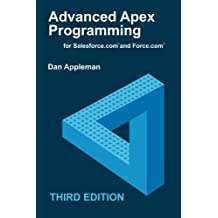Advanced Apex Programming for Salesforce.com and Force.com by Dan Appleman (2015-09-01)