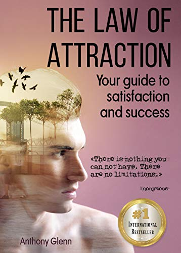 The Law of Attraction: Your Guide to Satisfaction and Success (style your mind, mind over mood, mind gym, self development ideas, motivation, how to change ... (Success Mindset Book 2) (English Edition)