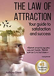 The Law of Attraction: Your Guide to Satisfaction and Success (Mind Fist, Happiness Hypothesis, Mind Over Mood, Mind Mapping ,Simplicity of Healing, Steps ... Happiness) (Success Mindset Book 2)