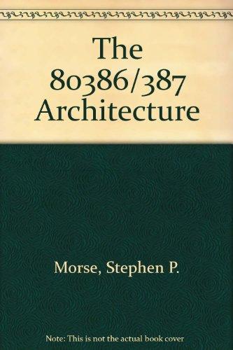The 80386/387 Architecture
