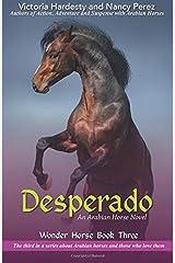 Desperado: An Arabian Horse Novel (Wonder Horse Book) (Volume 3) Paperback