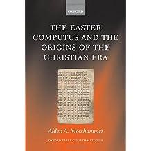 The Easter Computus and the Origins of the Christian Era