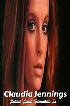 Claudia Jennings: Playboy Playmate and B Movie Actress (English Edition) de [Reynolds Jr., Robert Grey]