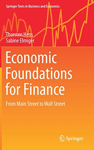 Economic Foundations for Finance: From Main Street to Wall Street (Springer Texts in Business and Economics) (Foundation In Business)