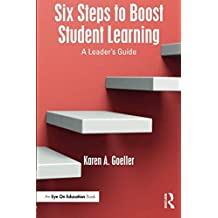 Six Steps to Boost Student Learning: A Leader's Guide
