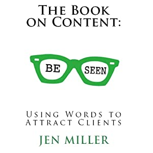 The Book on Content: Using Words to Attract Clients Audiobook