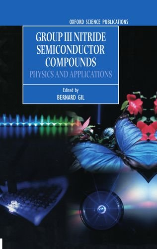 Group III Nitride Semiconductor Compounds: Physics and Applications (Series on Semiconductor Science and Technology)