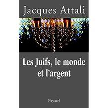 Les Juifs, le monde et l'argent : Histoire économique du peuple juif (Documents) (French Edition)