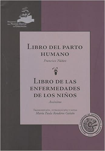 Libro Del Parto Humano. Libro De Las Enfermedades De Los Ninos ...