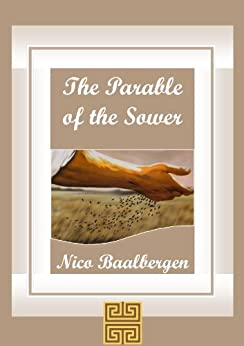 The Parable of the Sower by [Baalbergen, Nico]