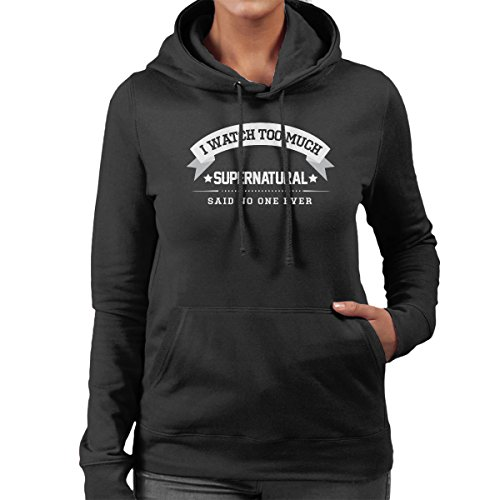 I Watch Too Much Supernatural Said No One Ever Women's Hooded Sweatshirt