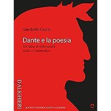 Dante e la poesia. Un'idea di letteratura nella «Commedia» (D/Alighieri) (Italian Edition)