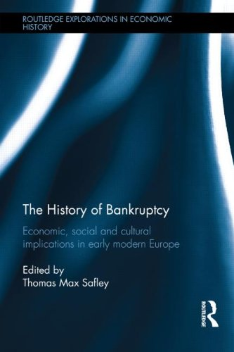 The History of Bankruptcy: Economic, Social and Cultural Implications in Early Modern Europe (Routledge Explorations in