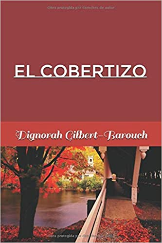 El Cobertizo (Spanish Edition): Dignorah Gilbert-Barouch: 9781791892371: Amazon.com: Books