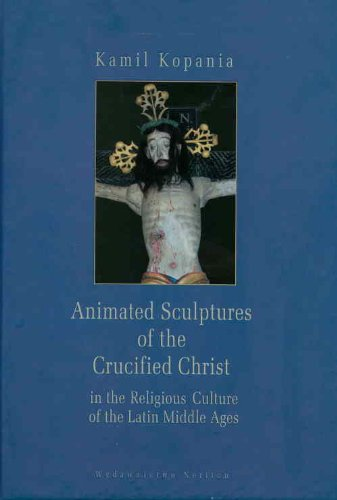 - Animated Sculptures of the Crucified Christ in the Religious Culture of the Latin Middle Ages