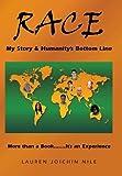 Race: My Story and Humanity's Bottom Line, Lauren Joichin Nile, 1491703083