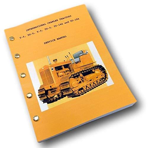 International T9 Td9 Crawler Tractor Service Repair Shop Manual Full Td-9 - Service Shop