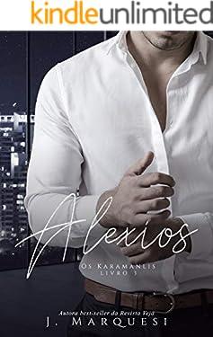 Alexios (Os Karamanlis Livro 3)