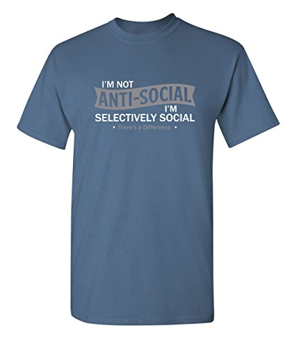 Feelin Good Tees Im Not Anti Social Im Selectively Cool Sarcastic Novelty Graphic Funny T Shirt M Dusk