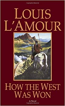 How the West Was Won: A Novel by Louis L'Amour (1984-09-01)