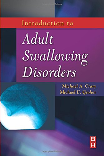 Introduction to Adult Swallowing Disorders, 1e