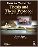 How to Write the Thesis and Thesis Protocol: A Primer for Medical, Dental and Nursing Courses