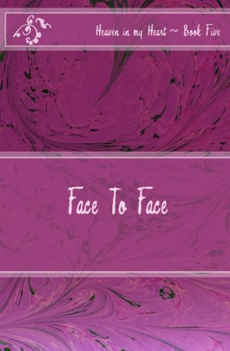 Face To Face (Heaven in my Heart (pre/early teen series)) (Volume 5) ebook